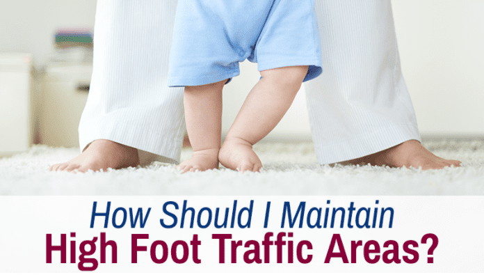 How Should I Maintain High Foot Traffic Areas?
